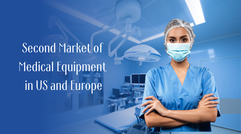 Second Market of Medical Equipment in US and Europe